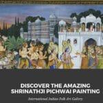 Discover The Amazing Shrinathji Pichwai Painting