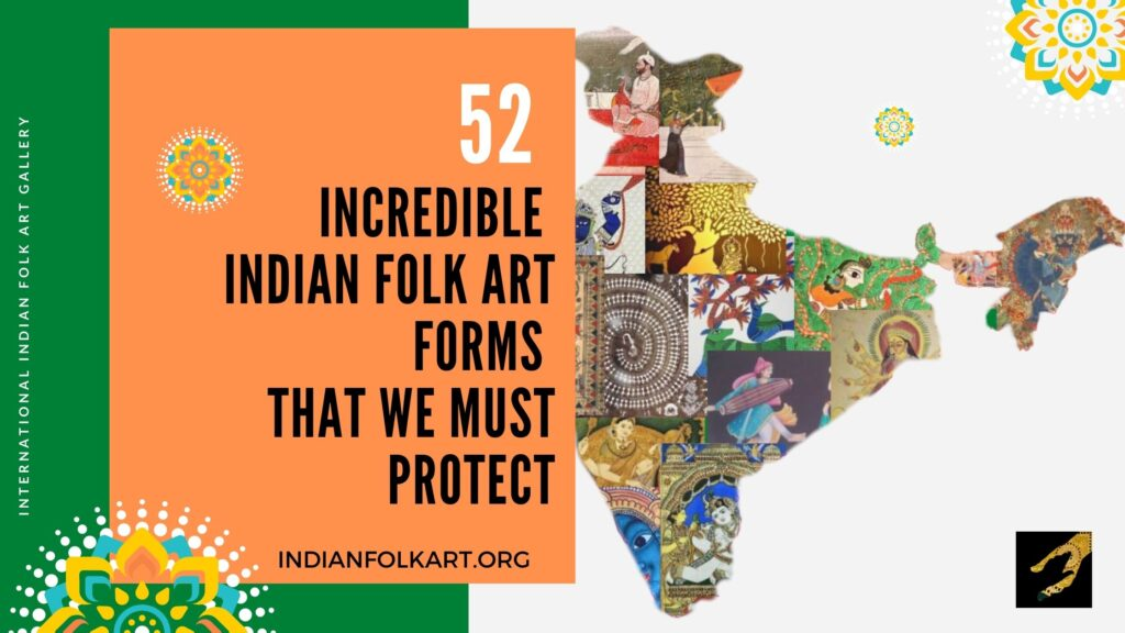 52 Incredible Indian Folk Art Forms That We Must Protect